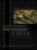 Learn to Read New Testament Greek, Workbook: Supplemental Exercises for Greek Grammar Students