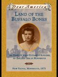Land of the Buffalo Bones: The Diary of Mary Ann Elizabeth Rodgers, An English Girl in Minnesota, New Yeovil, Minnesota 1873 (Dear America Series)