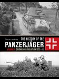 The History of the Panzerjäger: Volume 1: Origins and Evolution 1939-42