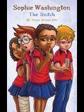 Sophie Washington: The Snitch