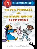 The Evil Princess vs. the Brave Knight Take Turns