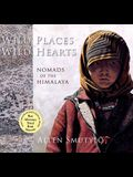 Wild Places Wild Hearts: Nomads of the Himalaya