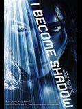 I Become Shadow