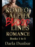 Romeo Alpha Blood Lines Romance Series - Books 1 to 5