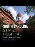 The South Carolina State Hospital Lib/E: Stories from Bull Street