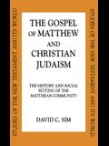 Gospel of Matthew and Christian Judaism: History and Social Setting of the Matthean Community