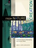 From Nature to Creation: A Christian Vision for Understanding and Loving Our World