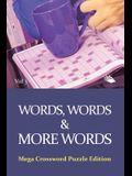 Words, Words & More Words Vol 3: Mega Crossword Puzzle Edition