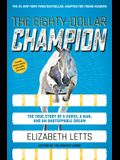 The Eighty-Dollar Champion (Adapted for Young Readers): The True Story of a Horse, a Man, and an Unstoppable Dream