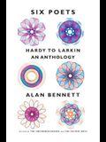 Six Poets: Hardy to Larkin: An Anthology
