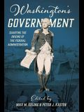Washington's Government: Charting the Origins of the Federal Administration