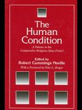 The Human Condition: A Volume in the Comparative Religious Ideas Project
