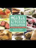 The Ganja Kitchen Revolution: The Bible of Cannabis Cuisine