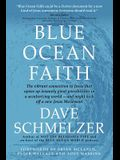 Blue Ocean Faith: The vibrant connection to Jesus that opens up insanely great possibilities in a secularizing world-and might kick off