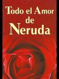 Todo El Amor de Neruda