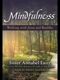 Mindfulness: Walking with Jesus and Buddha