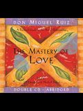 The Mastery of Love CD: A Practical Guide to the Art of Relationship
