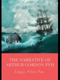 The Narrative of Arthur Gordon Pym: The Narrative of Arthur Gordon Pym of Nantucket is the only complete novel written by Edgar Allan Poe. The work re