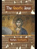 The Gnostic Jesus: Esoteric Christianity