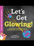 Let's Get Glowing!: Revealing the Science of Radioactivity with Nuclear Physics