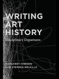 Writing Art History: Disciplinary Departures