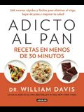 Adicto Al Pan. Recetas En Menos de 30 Minutos / Wheat Belly 30-Minute (or Less! Cookbook