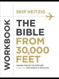 The Bible from 30,000 Feet(r) Workbook: Soaring Through the Scriptures in One Year from Genesis to Revelation