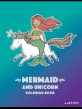Mermaid and Unicorn Coloring Book: Coloring Book For Girls or Boys, Kids of All Ages, Teenagers, Tweens, Mermaid & Unicorn Theme, Easy Beginner Friend