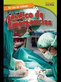 Un Dia de Trabajo: Medico de Emergencias (All in a Day's Work: Er Doctor) (Spanish Version) (Challenging)