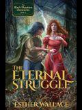 The Eternal Struggle: The Black Phantom Chronicles (Book 2)