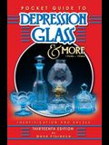 Pocket Guide to Depression Glass & More: 1920s-1960s: Identification & Values