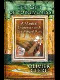 The Gift of Forgiveness: A Magical Encounter with Don Miguel Ruiz