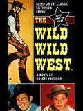 Wild, Wild West: The Novel