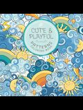 Cute and Playful Patterns Coloring Book: For Kids Ages 6-8, 9-12
