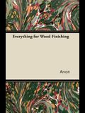 Everything for Wood Finishing