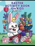 Easter Activity Book for Kids Ages 6-8: Easter Coloring Book, Dot to Dot, Maze Book, Kid Games, and Kids Activities