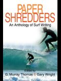 Paper Shredders: An Anthology of Surf Writing