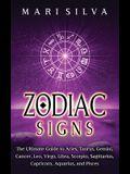 Zodiac Signs: The Ultimate Guide to Aries, Taurus, Gemini, Cancer, Leo, Virgo, Libra, Scorpio, Sagittarius, Capricorn, Aquarius, and