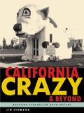 California Crazy and Beyond: Roadside Vernacular Architecture