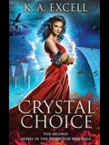 Crystal Choice: The Second Novel in the Projector Saga