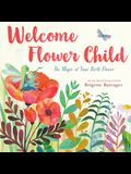 Welcome Flower Child: The Magic of Your Birth Flower