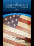 The Dover Anthology of American Literature, Volume I, 1: From the Origins Through the Civil War