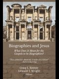 Biographies and Jesus: What Does It Mean for the Gospels to Be Biographies?