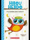 Hibou Hebdo: N 2 - Le Fantome Dans L'Arbre
