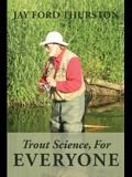 Trout Science, For Everyone