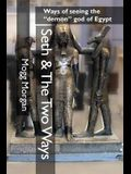 Seth & The Two Ways: Ways of seeing the demon god of Egypt