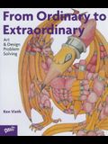 From Ordinary to Extraordinary: Art & Design Problem Solving