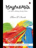 Mayaakatha: An Illusion Holding Reality Within..