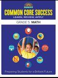 Common Core Success Grade 5 Math: Preparing Students for a Brilliant Future