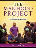 The Manhood Project: Curriculum Manual